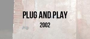 2002-PLUG&PLAY-thumb-W