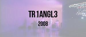 2008-TR1ANGL3-thumb-W